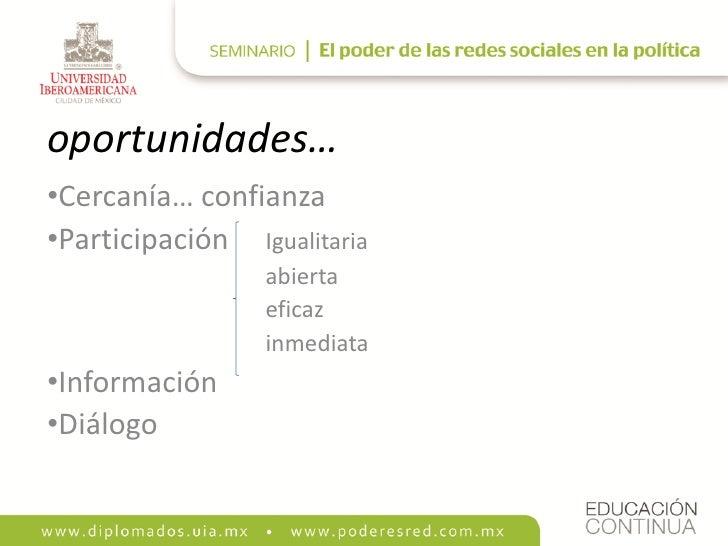 oportunidades… •Cercanía… confianza •Participación Igualitaria                  abierta                  eficaz           ...