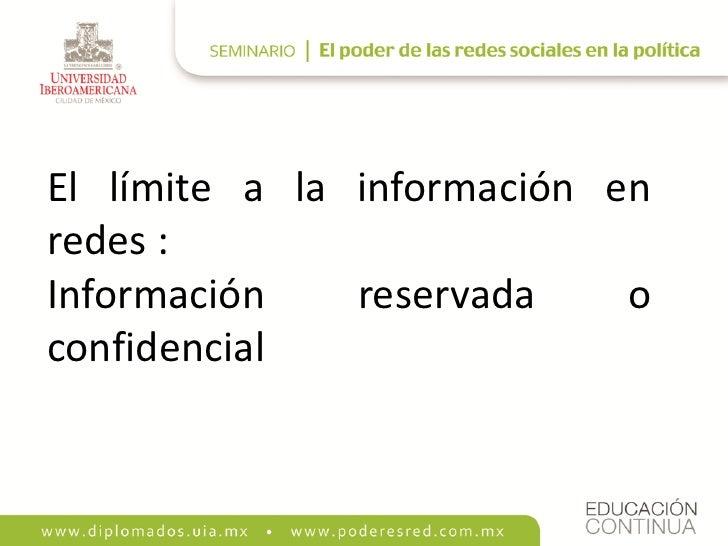 El límite a la información en redes : Información    reservada    o confidencial