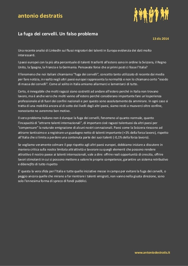 antonio destratis www.antoniodestratis.it La fuga dei cervelli. Un falso problema 13 dic 2014 Una recente analisi di Linke...