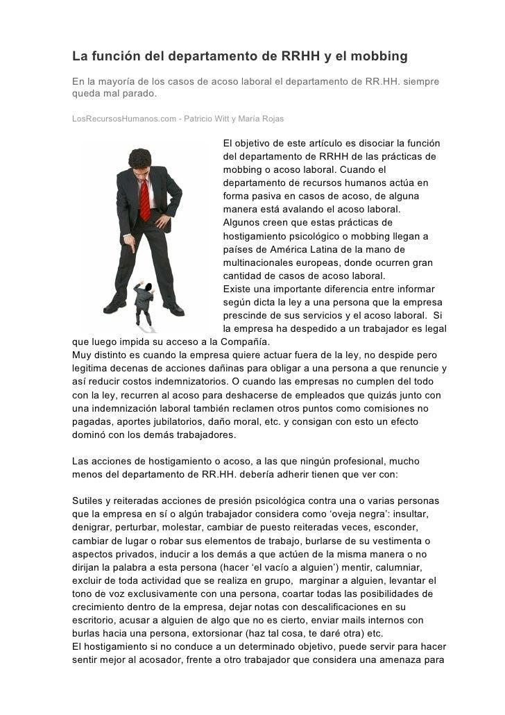 La función del departamento de RRHH y el mobbing En la mayoría de los casos de acoso laboral el departamento de RR.HH. sie...