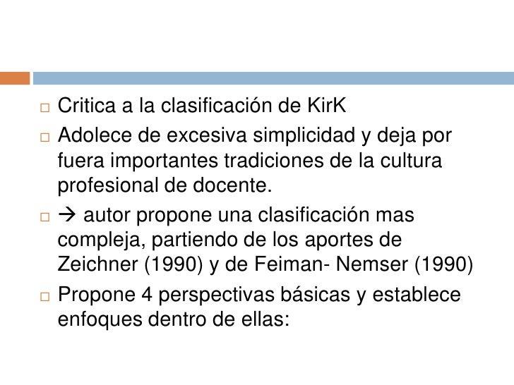    Critica a la clasificación de KirK   Adolece de excesiva simplicidad y deja por    fuera importantes tradiciones de l...