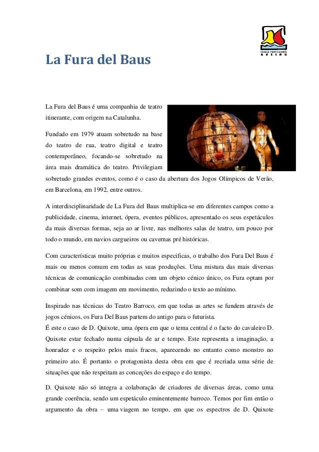 La Fura del Baus La Fura del Baus é uma companhia de teatro itinerante, com origem na Catalunha. Fundado em 1979 atuam sob...