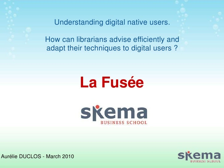 Understanding digital native users.                  How can librarians advise efficiently and                 adapt their...
