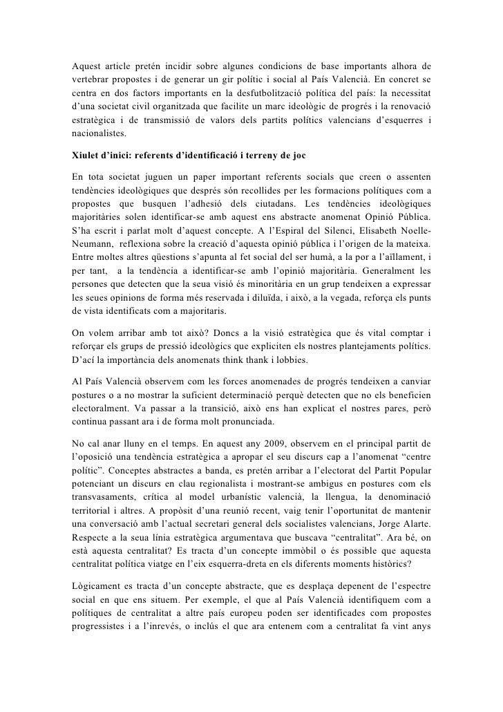 Aquest article pretén incidir sobre algunes condicions de base importants alhora de vertebrar propostes i de generar un gi...