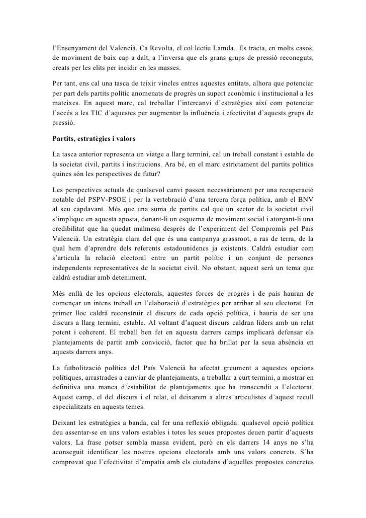 l'Ensenyament del Valencià, Ca Revolta, el col·lectiu Lamda...Es tracta, en molts casos, de moviment de baix cap a dalt, a...