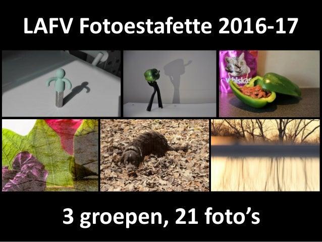 LAFV Fotoestafette 2016-17 3 groepen, 21 foto's