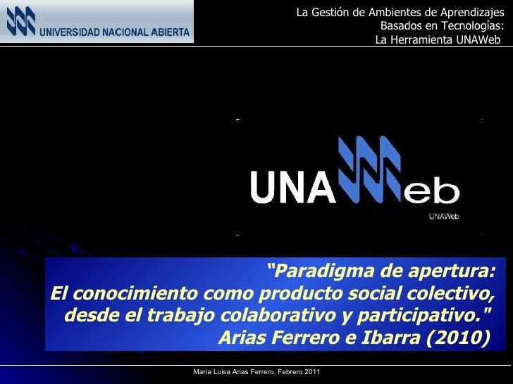 """"""" Paradigma de apertura:  El conocimiento como producto social colectivo,  desde el trabajo colaborativo y participativo ...."""