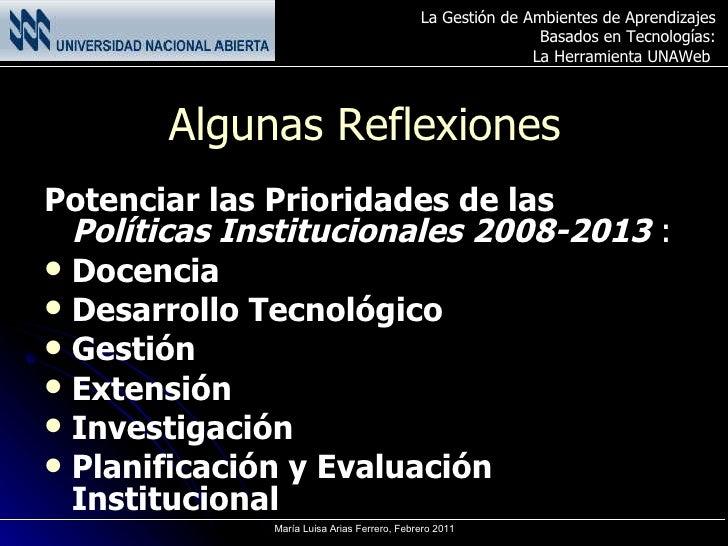 Algunas Reflexiones <ul><li>Potenciar las Prioridades de las  Políticas Institucionales 2008-2013  :   </li></ul><ul><li>D...