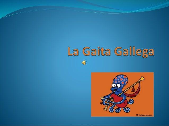 La gaita es un instrumento de viento, que  consta de las siguientes partes:  Punteiro  Ronco  Soplete  Chillón  Ronqueta