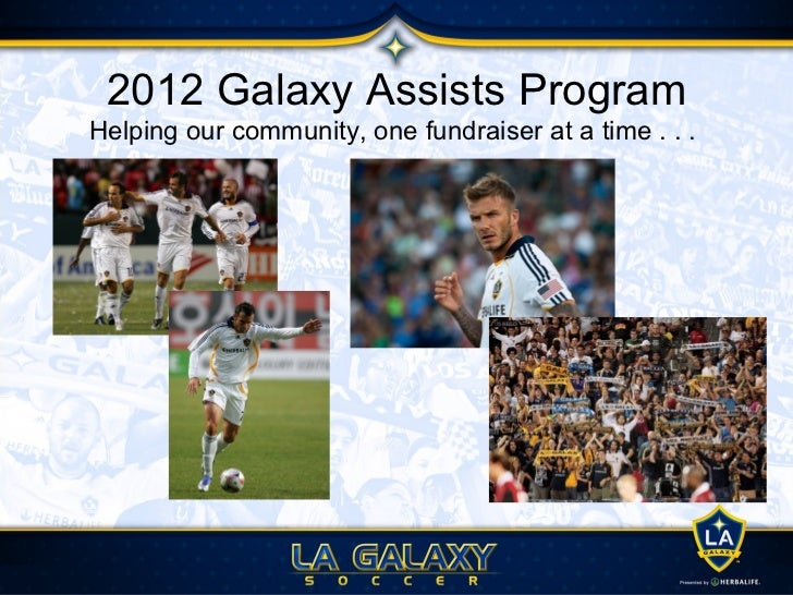 Galaxy Assists Program: GoalsOrganization Goal:•   Raise funds for your organization•   Increase visibility and awareness ...