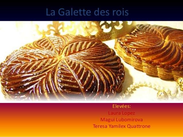 La Galette des rois  Elevées: Laura Lopez Magui Lubomirova Teresa Yamilex Quattrone