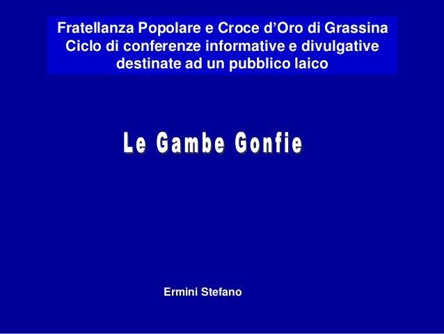 Ermini Stefano Fratellanza Popolare e Croce d'Oro di Grassina Ciclo di conferenze informative e divulgative destinate ad u...