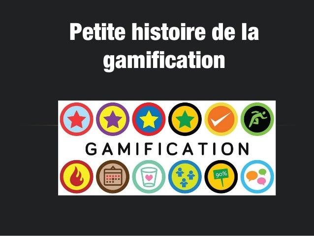 Petite histoire de la gamification