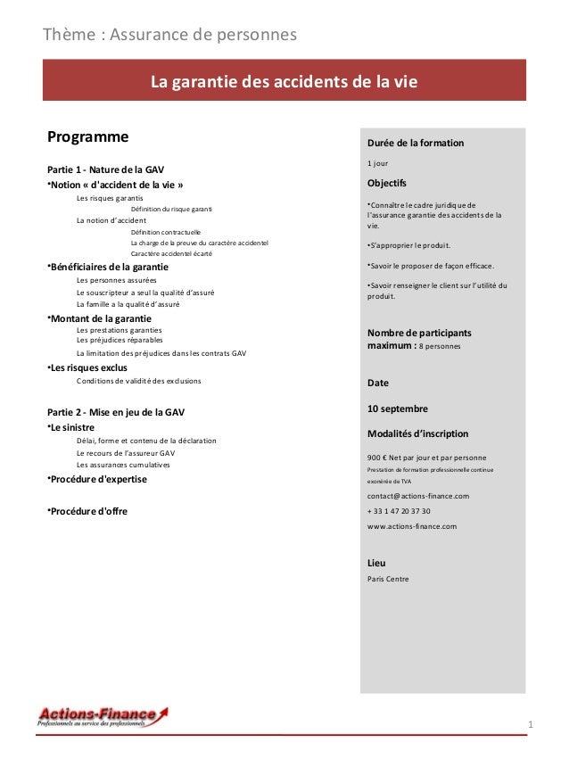 Thème : Assurance de personnes La garantie des accidents de la vie Programme  Durée de la formation  Partie 1 - Nature de ...