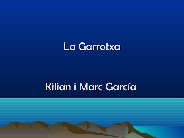 La GarrotxaLa Garrotxa Kilian i Marc GarcíaKilian i Marc García