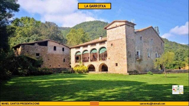 MANEL CANTOS PRESENTACIONS canventu@hotmail.com LA GARROTXA