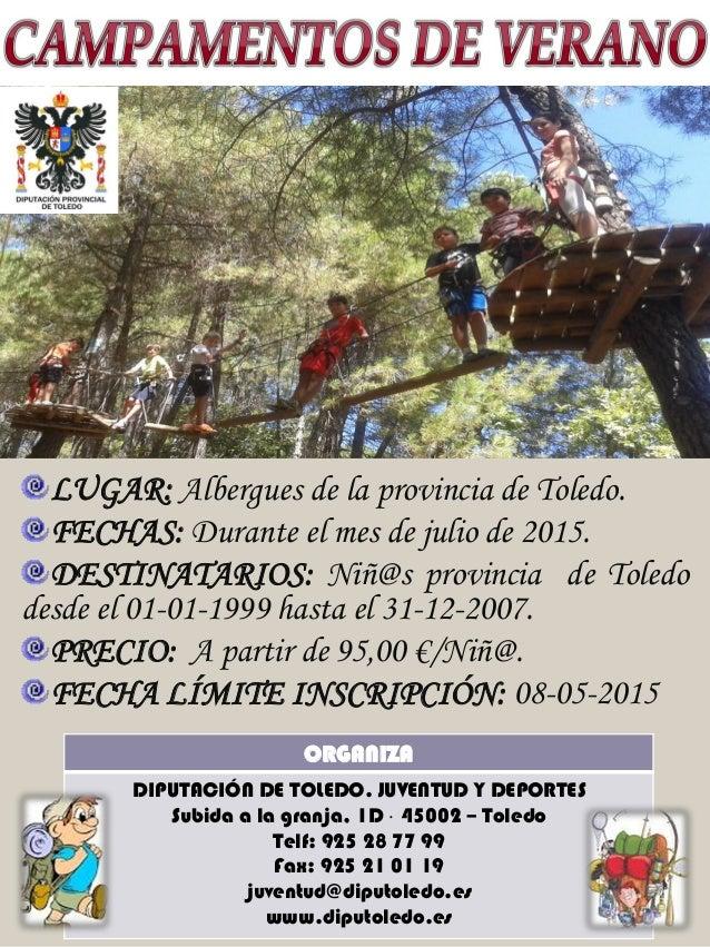 LUGAR: Albergues de la provincia de Toledo. FECHAS: Durante el mes de julio de 2015. DESTINATARIOS: Niñ@s provincia de Tol...