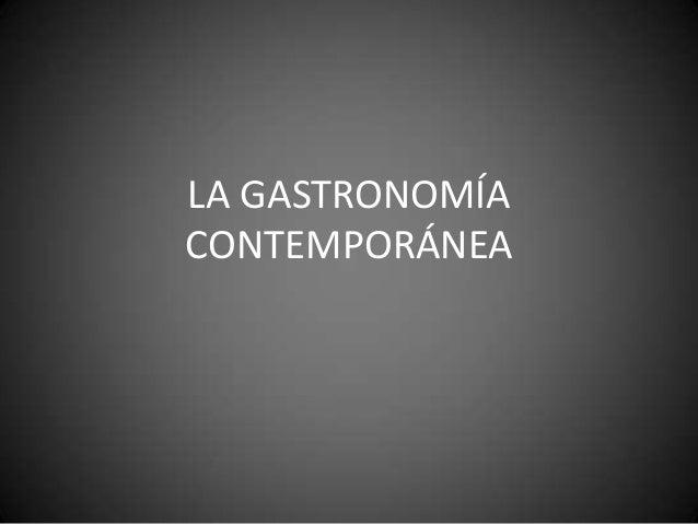 LA GASTRONOMÍACONTEMPORÁNEA