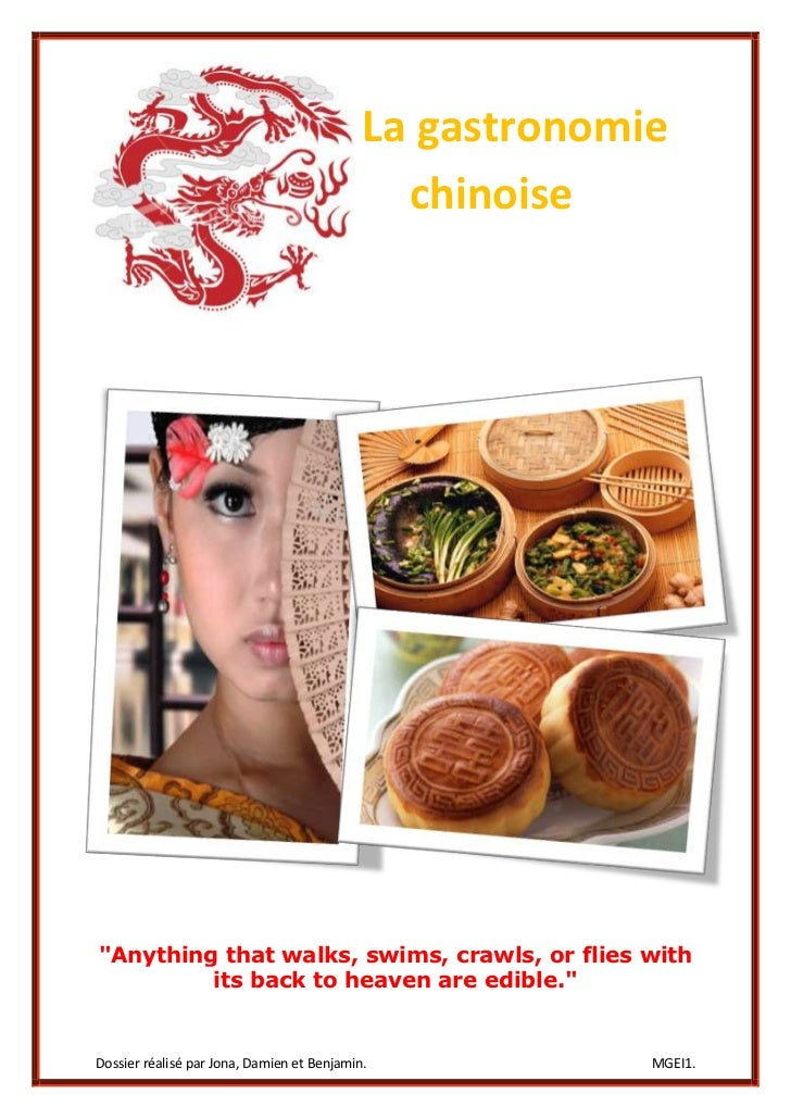 "La gastronomie                                              chinoise""Anything that walks, swims, crawls, or flies with    ..."