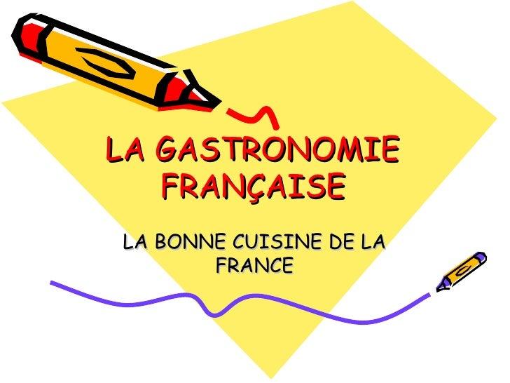 La gastronomie fran aise for Cuisine francaise