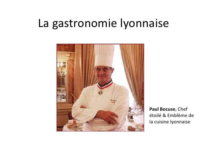 La gastronomie lyonnaise<br />Paul Bocuse, Chef étoilé & Emblème de la cuisine lyonnaise<br />