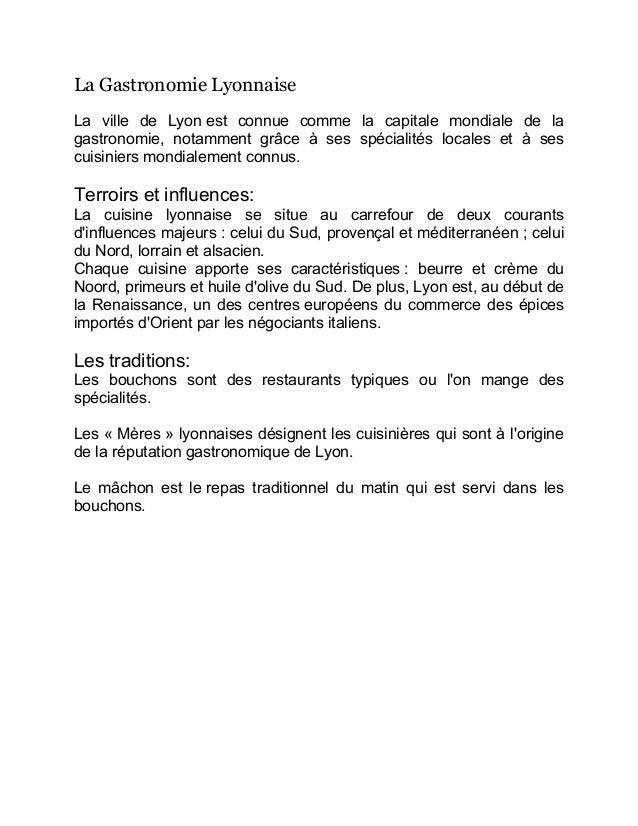 La Gastronomie LyonnaiseLa ville de Lyon est connue comme la capitale mondiale de lagastronomie, notamment grâce à ses spé...
