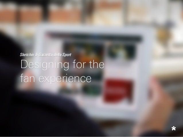 Sketchin & Gazzetta dello Sport Designing for the fan experience