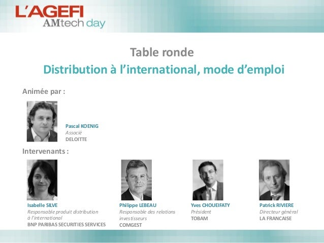 Table ronde Distribution à l'international, mode d'emploi  Animée par :  Intervenants :  Pascal KOENIG  Associé  DELOITTE ...