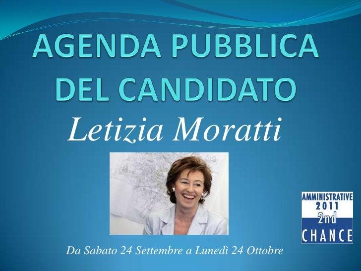 AGENDA PUBBLICA DEL CANDIDATO<br />Letizia Moratti        <br />Da Sabato 24 Settembre a Lunedì 24 Ottobre<br />