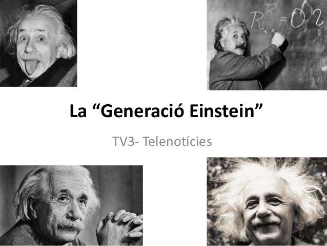 "La ""Generació Einstein""TV3- Telenotícies"