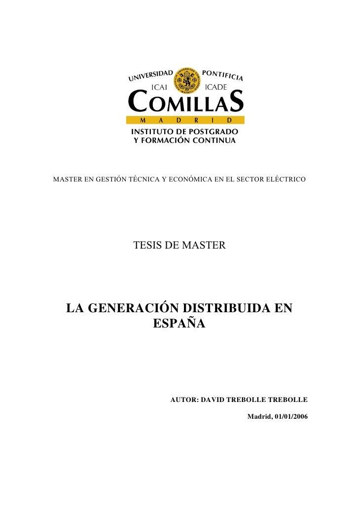 MASTER EN GESTIÓN TÉCNICA Y ECONÓMICA EN EL SECTOR ELÉCTRICO                       TESIS DE MASTER        LA GENERACIÓN DI...