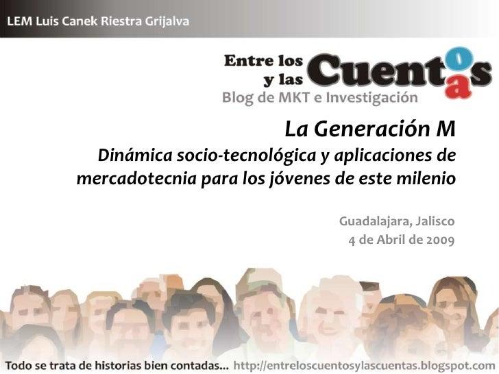 La Generación M   Dinámica socio-tecnológica y aplicaciones de mercadotecnia para los jóvenes de este milenio             ...