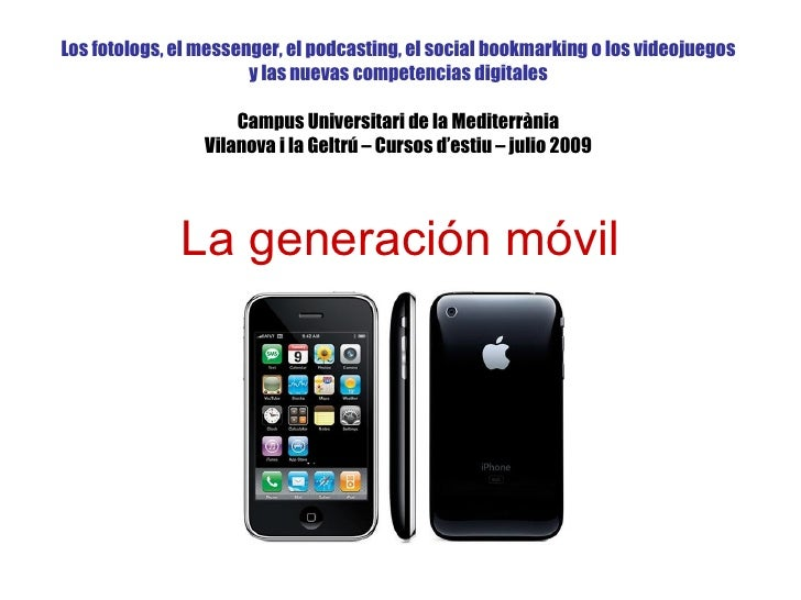 Los fotologs, el messenger, el podcasting, el social bookmarking o los videojuegos                        y las nuevas com...