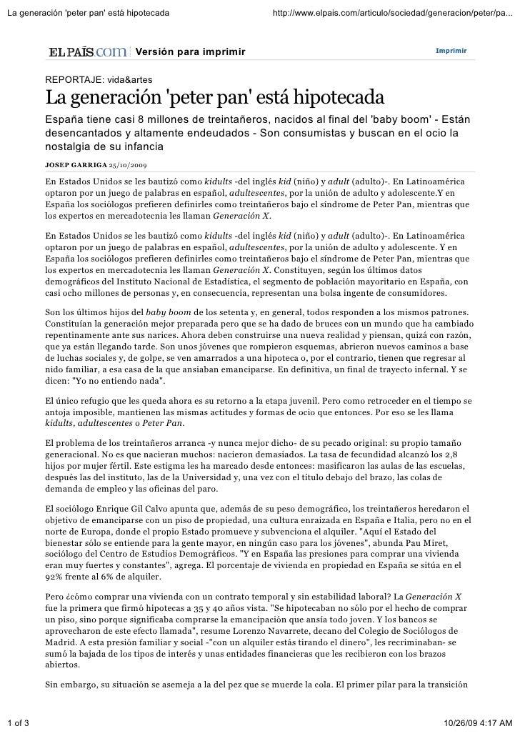 La generación 'peter pan' está hipotecada                         http://www.elpais.com/articulo/sociedad/generacion/peter...