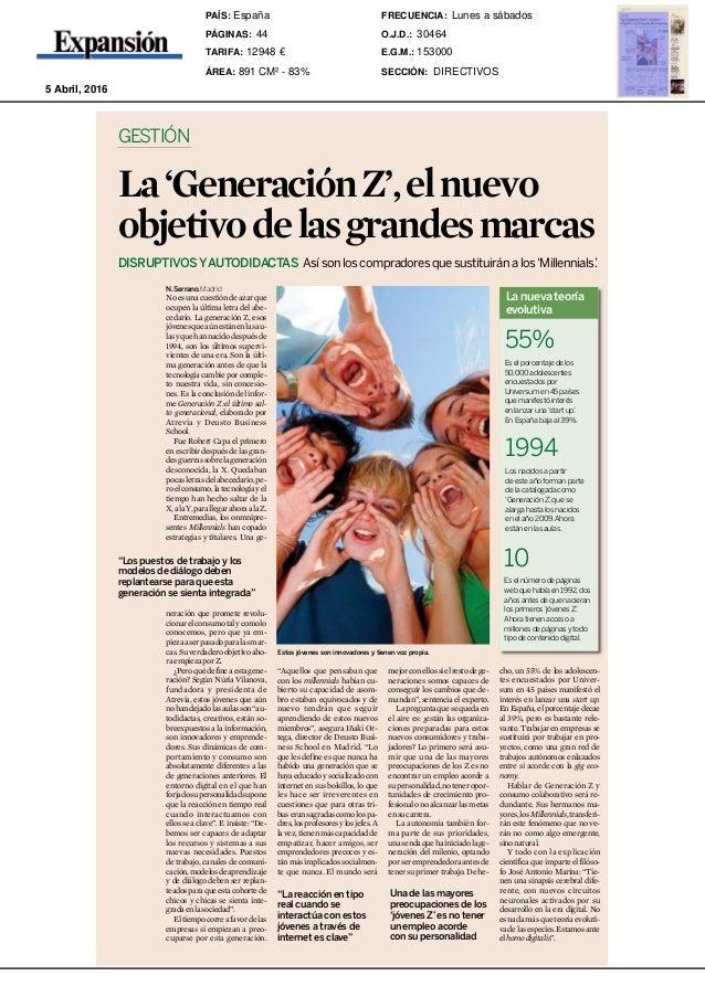 Martes 5 abril 201644 Expansión DIRECTIVOS La'GeneraciónZ',elnuevo objetivodelasgrandesmarcas GESTIÓN DISRUPTIVOSYAUTODIDA...