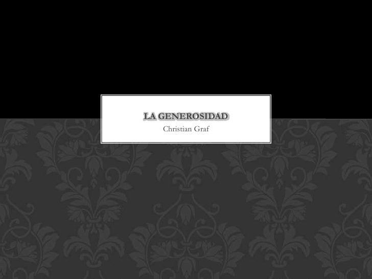 Christian Graf<br />La GENEROSIDAD<br />