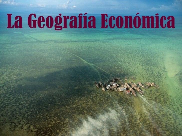 La Geografía Económica