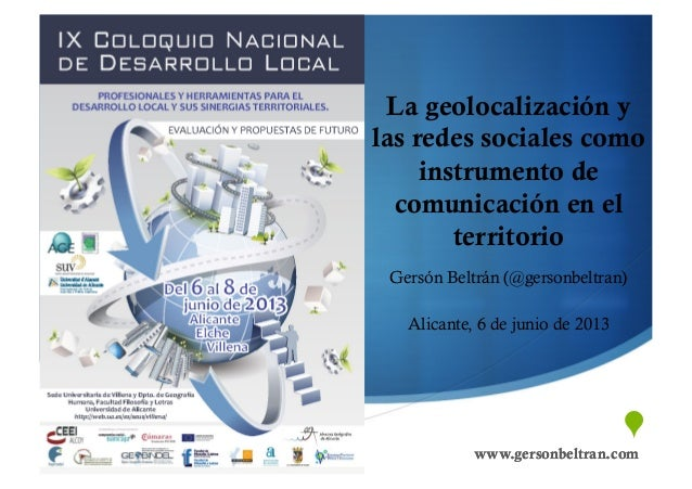 """"""" www.gersonbeltran.comwww.gersonbeltran.com La geolocalización y las redes sociales como instrumento de comunicación en ..."""
