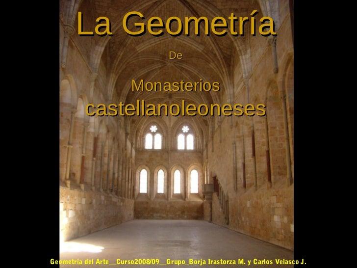 La Geometría                                    De                        Monasterios          castellanoleonesesGeometría...