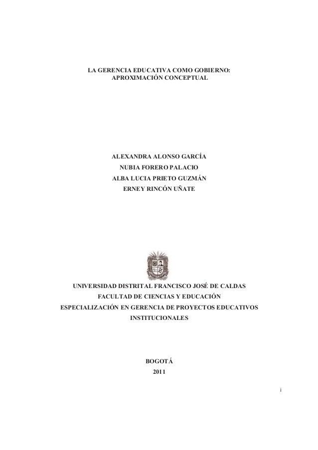 ŝ LA GERENCIA EDUCATIVA COMO GOBIERNO: APROXIMACIÓN CONCEPTUAL ALEXANDRA ALONSO GARCÍA NUBIA FORERO PALACIO ALBA LUCIA PRI...