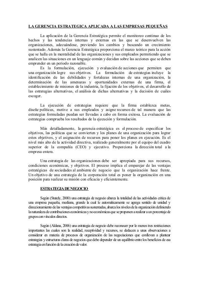 LA GERENCIA ESTRATEGICA APLICADA A LAS EMPRESAS PEQUEÑAS La aplicación de la Gerencia Estratégica permite el monitoreo con...