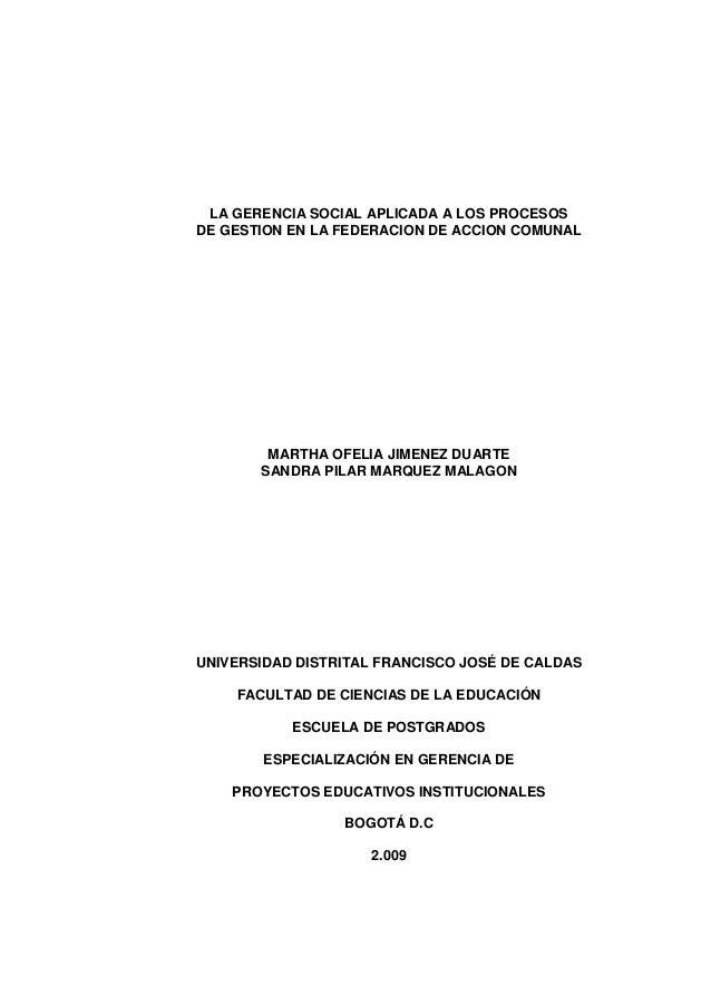 LA GERENCIA SOCIAL APLICADA A LOS PROCESOS DE GESTION EN LA FEDERACION DE ACCION COMUNAL MARTHA OFELIA JIMENEZ DUARTE SAND...