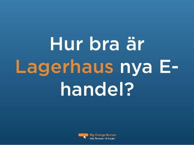 Hur bra är Lagerhaus nya E- handel?
