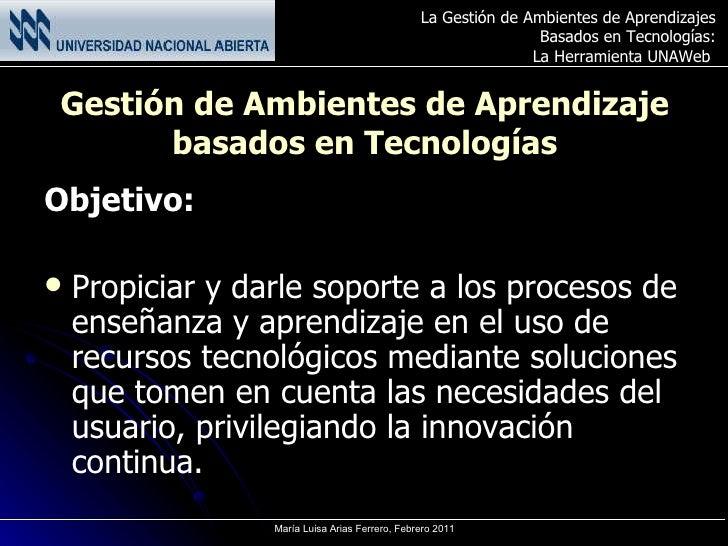 Gestión de Ambientes de Aprendizaje basados en Tecnologías <ul><li>Objetivo: </li></ul><ul><li>Propiciar y darle soporte a...