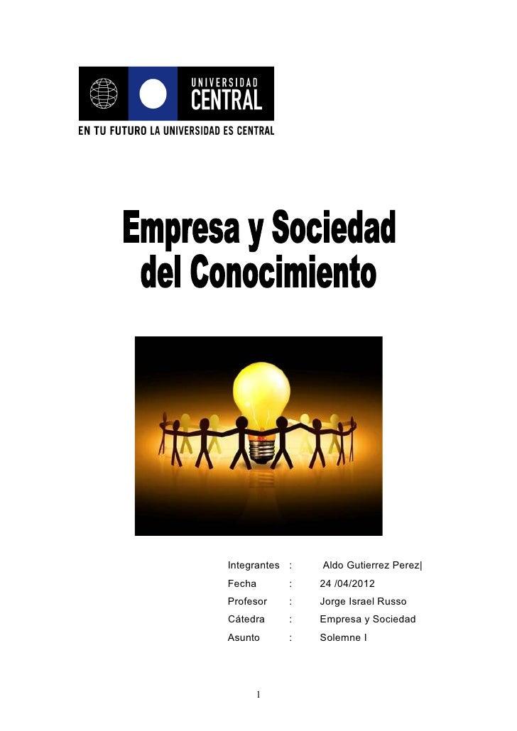 Integrantes :   Aldo Gutierrez Perez|Fecha       :   24 /04/2012Profesor    :   Jorge Israel RussoCátedra     :   Empresa ...