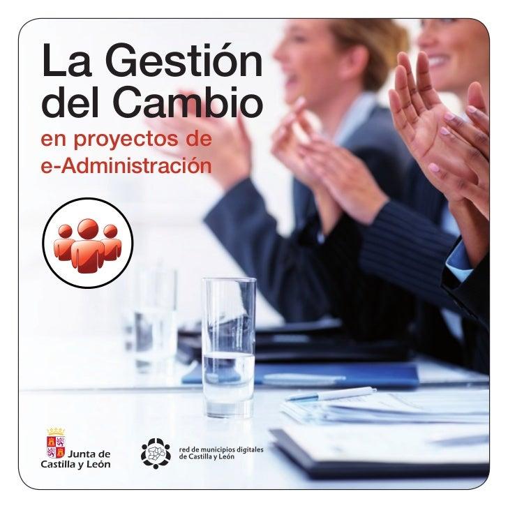 La Gestióndel Cambioen proyectos dee-Administración