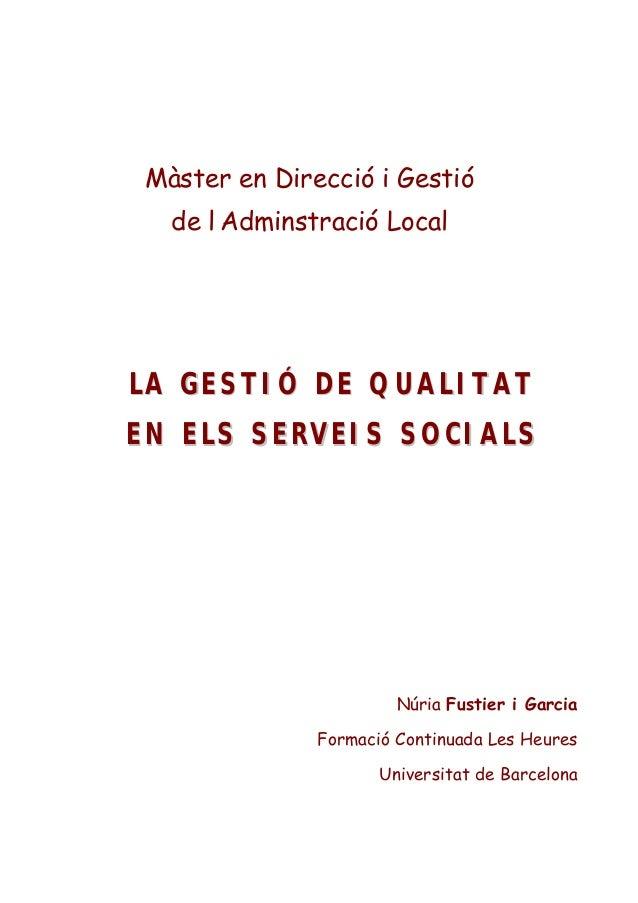 Màster en Direcció i Gestió de l'Adminstració Local Edició 1999 - 2000 LLAA GGEESSTTIIÓÓ DDEE QQUUAALLIITTAATT EENN EELLSS...
