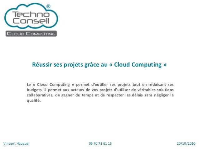 Le « Cloud Computing » permet d'outiller ses projets tout en réduisant ses budgets. Il permet aux acteurs de vos projets d...