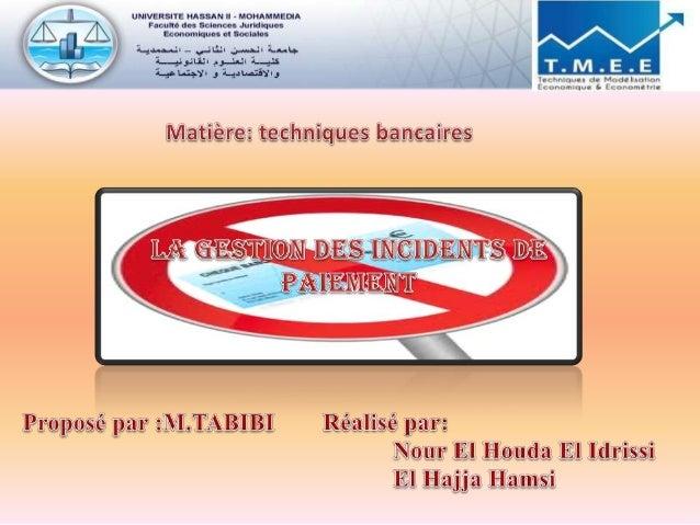 Plan Introduction  Partie I : les incidents de paiement par chèque 1) Présentation & traitement d'un chèque sans provisi...