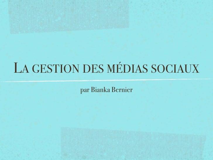 LA GESTIONDES MÉDIAS SOCIAUX          par Bianka Bernier